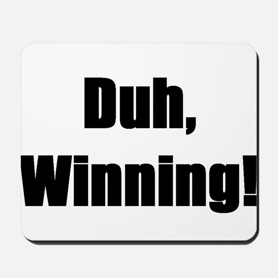 Duh, winning! Mousepad