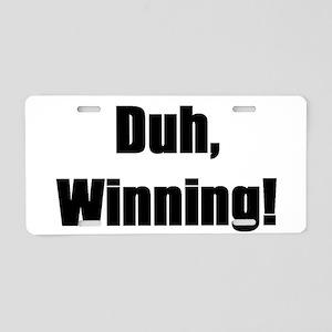 Duh, winning! Aluminum License Plate