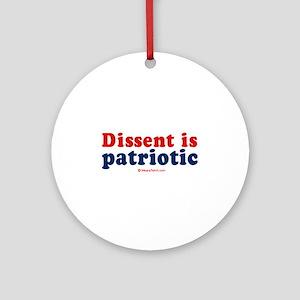 Dissent is patriotic -  Ornament (Round)