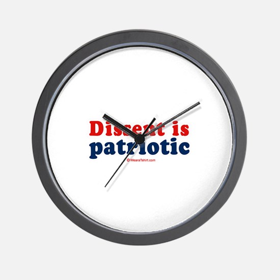 Dissent is patriotic -  Wall Clock