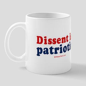Dissent is patriotic -  Mug