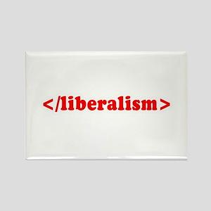 </Liberalism> (End Liberalism) - Rectangle Magnet