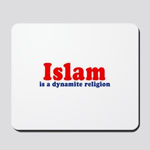 Islam is a dynamite religion -  Mousepad