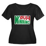 Duh Winning Women's Plus Size Scoop Neck Dark T-Sh