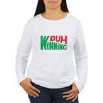 Duh Winning Women's Long Sleeve T-Shirt