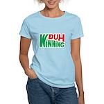 Duh Winning Women's Light T-Shirt