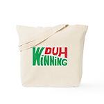 Duh Winning Tote Bag