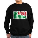 Duh Winning Sweatshirt (dark)