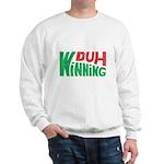 Duh Winning Sweatshirt