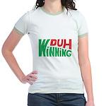 Duh Winning Jr. Ringer T-Shirt