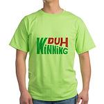 Duh Winning Green T-Shirt