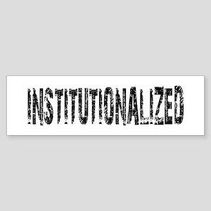 Institutionalized Sticker (Bumper)
