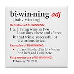 Bi-Winning Definition Tile Coaster