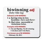 Bi-Winning Definition Mousepad