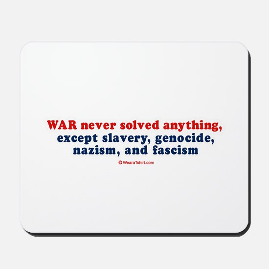War never solved anything -  Mousepad