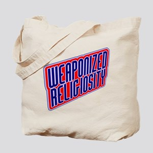 Weaponized Religiosity Tote Bag