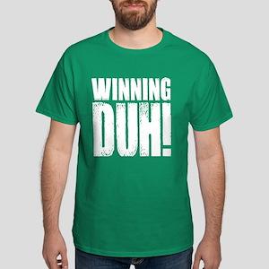 Winning, DUH! - Dark T-Shirt