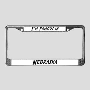 Famous in Nebraska License Plate Frame