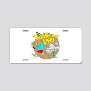 Run For Your Life Aluminum License Plate