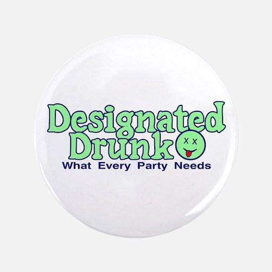 """Designated Drunk 3.5"""" Button"""