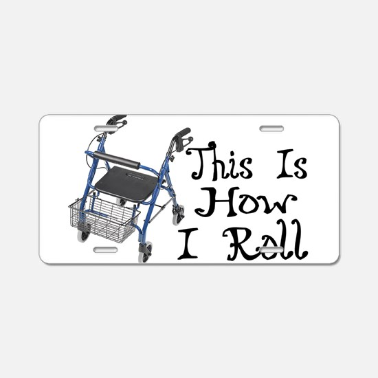 How I Roll Walker Aluminum License Plate