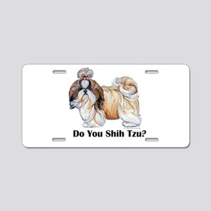 Do You Shih Tzu? Aluminum License Plate