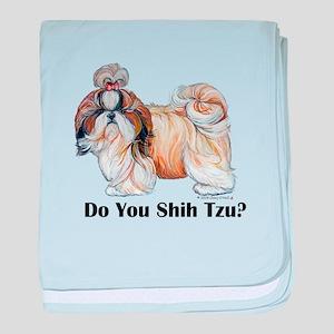 Do You Shih Tzu? baby blanket