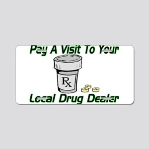 Local Drug Dealer Aluminum License Plate