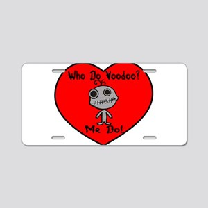 Me Do Voodoo Aluminum License Plate