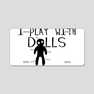 Play With Dolls Aluminum License Plate