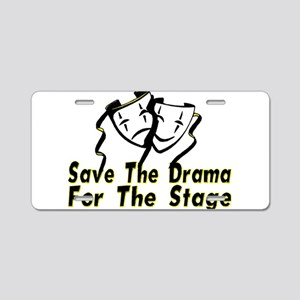 Save The Drama Aluminum License Plate