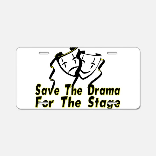 Save The Drama Aluminum License Plate