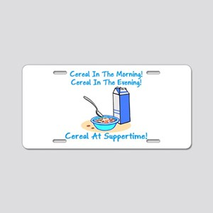 Cereal All The Time Aluminum License Plate