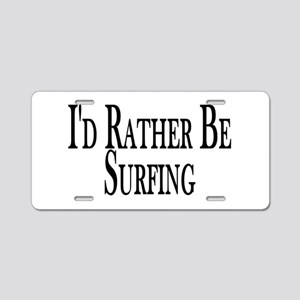 Rather Be Surfing Aluminum License Plate