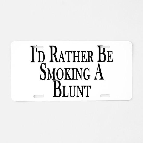 Rather Smoke Blunt Aluminum License Plate