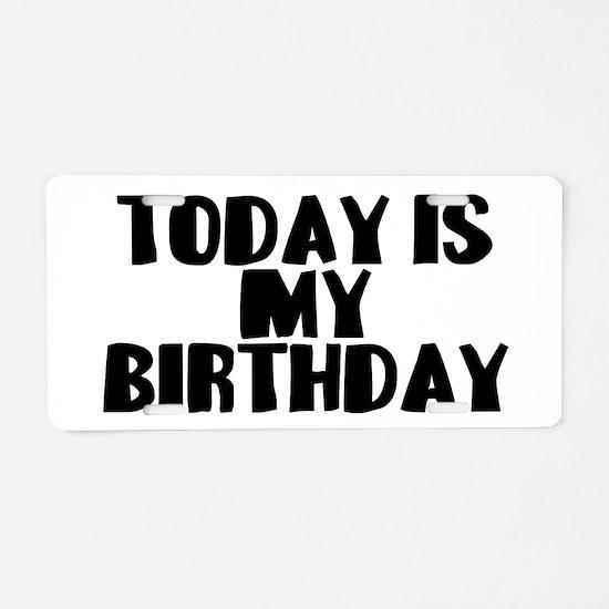 Birthday Today Aluminum License Plate