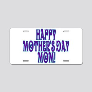 Happy Mother's Day Mom Aluminum License Plate