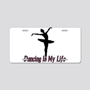 Dancing Life Aluminum License Plate