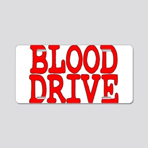 Blood Drive Aluminum License Plate