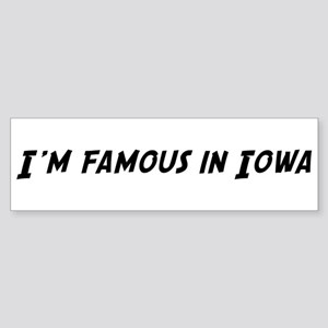 Famous in Iowa Bumper Sticker