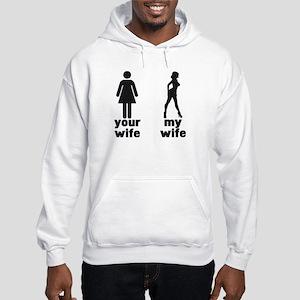 YOUR WIFE VS MY WIFE Hooded Sweatshirt