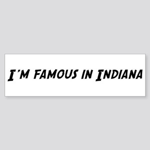 Famous in Indiana Bumper Sticker