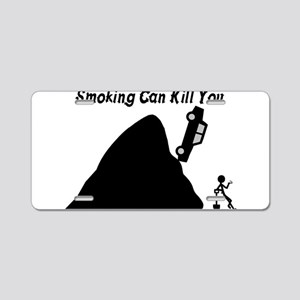 Smoking Can Kill You Aluminum License Plate