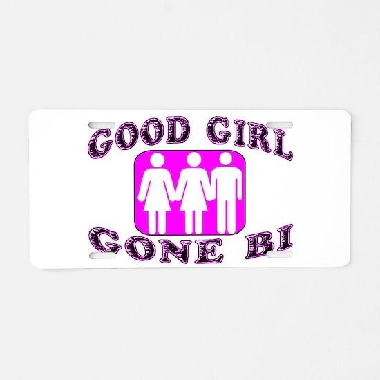 Good Girl Gone Bi Aluminum License Plate