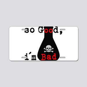 So Good I'm Bad Aluminum License Plate