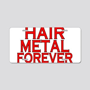 Hair Metal Forever Aluminum License Plate