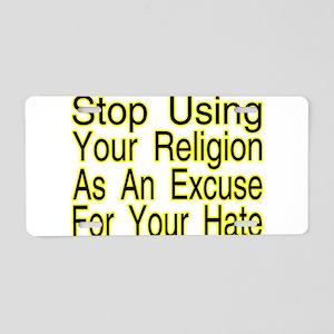 Stop Using Religion Aluminum License Plate