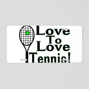 Love To Love Tennis Aluminum License Plate
