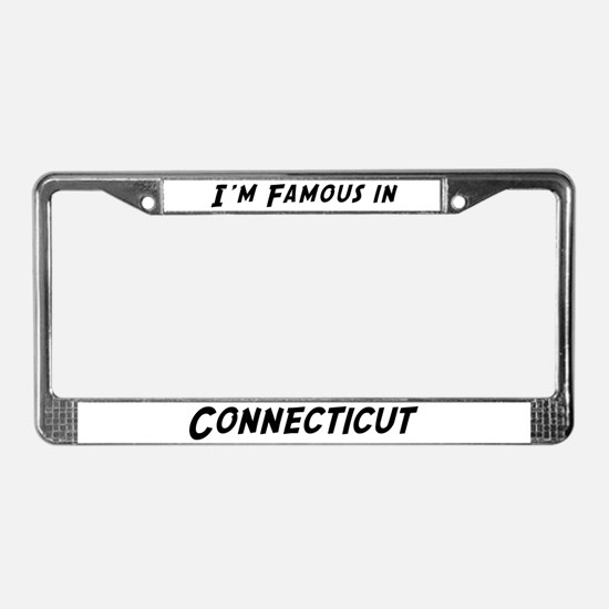 Famous in Connecticut License Plate Frame