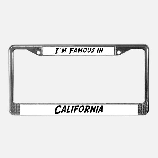 Famous in California License Plate Frame